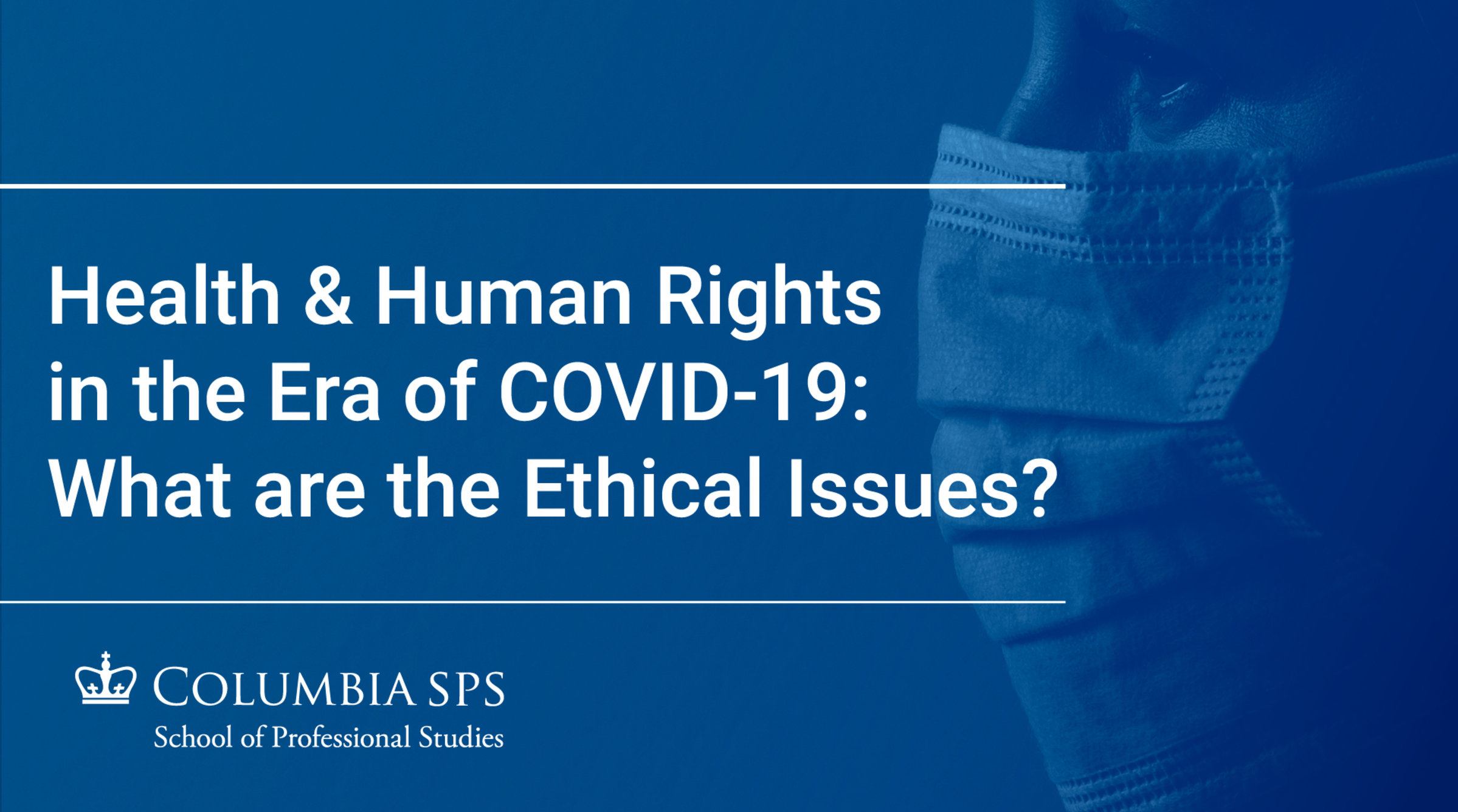 Video Cover Health & Human Rights in the Era of Covid-19: What are the Ethical Issues?