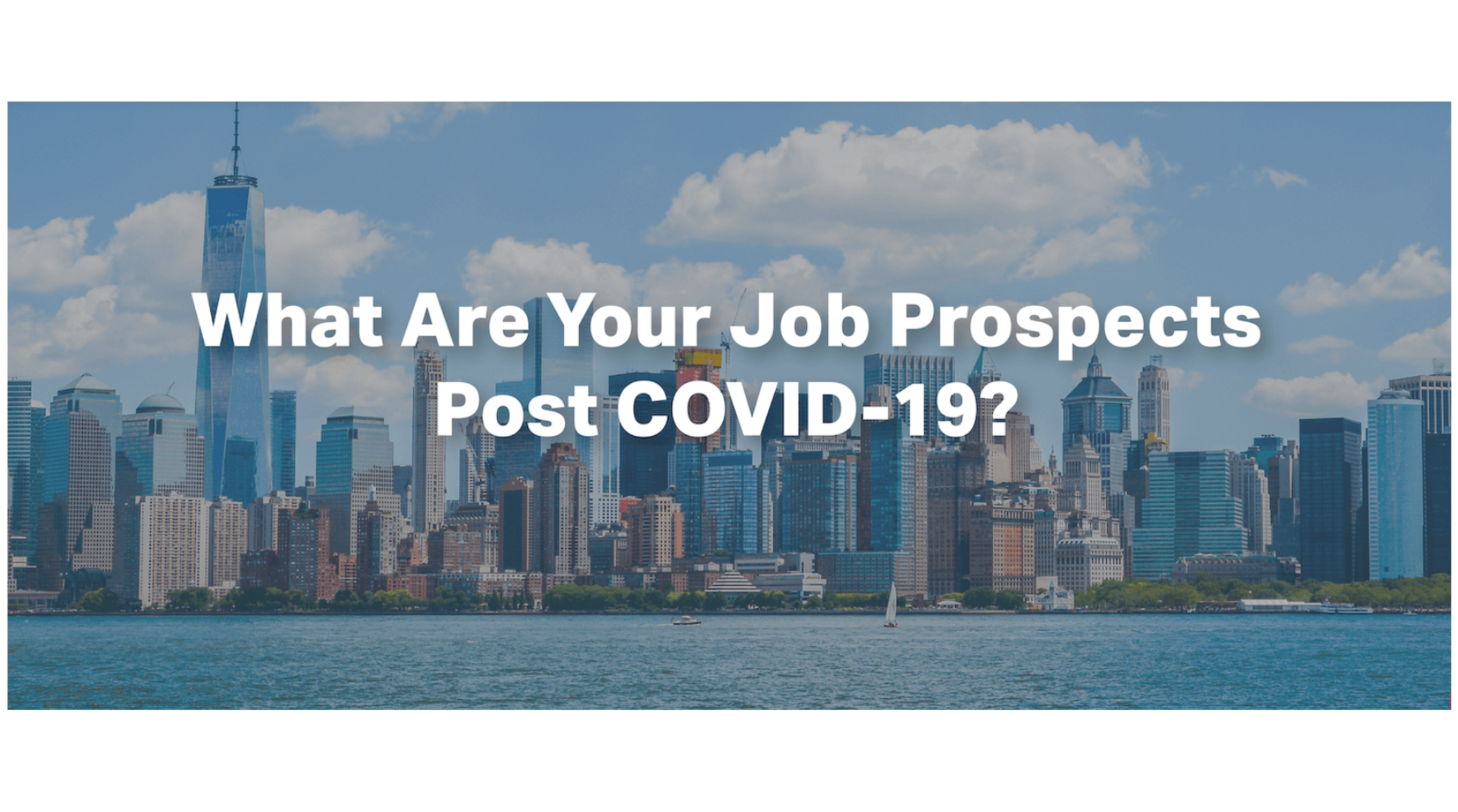 What are your job prospects post COVID-19?