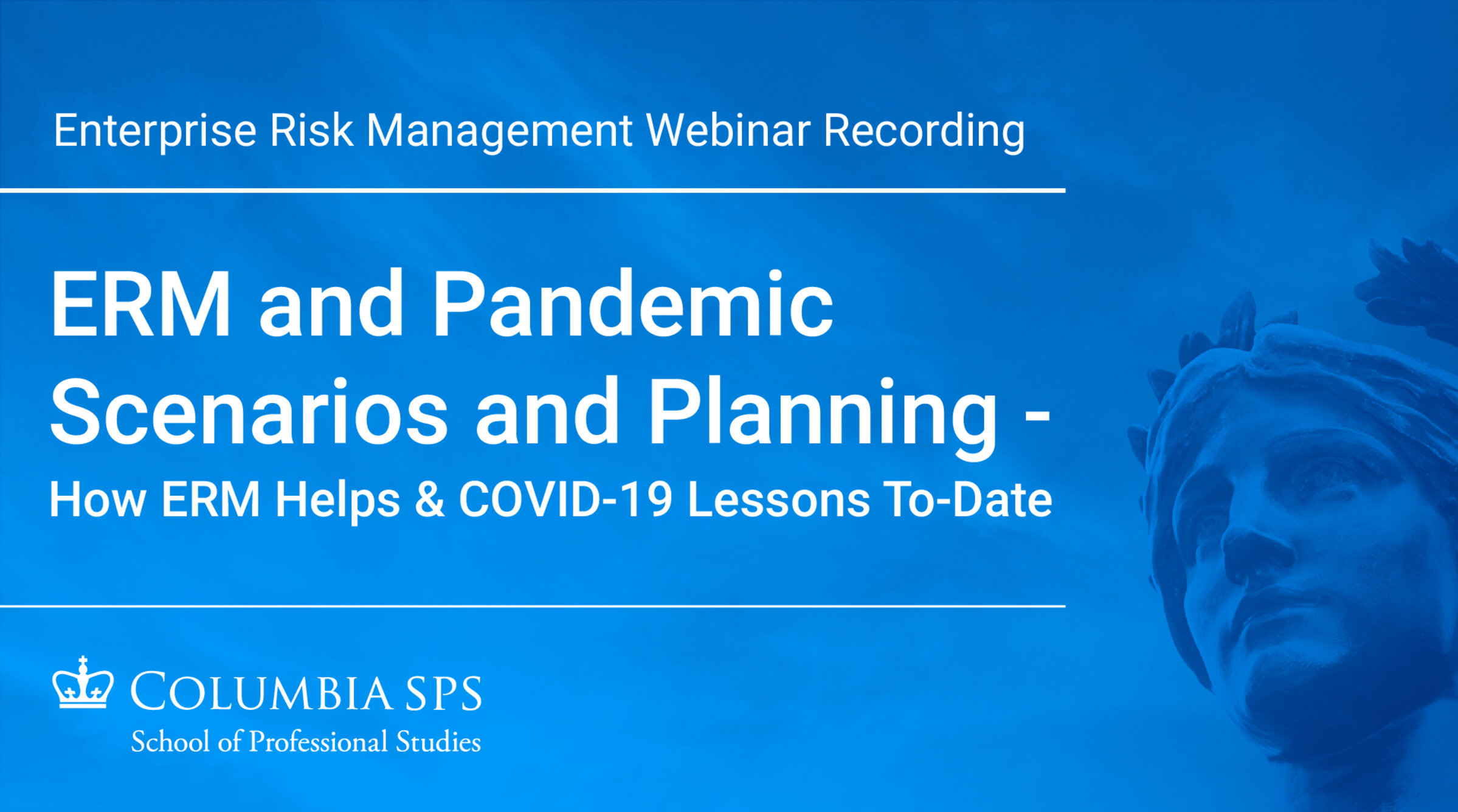 ERM and Pandemic Scenarios and Planning - How ERM Helps and COVID-19 Lessons To-Date Webinar