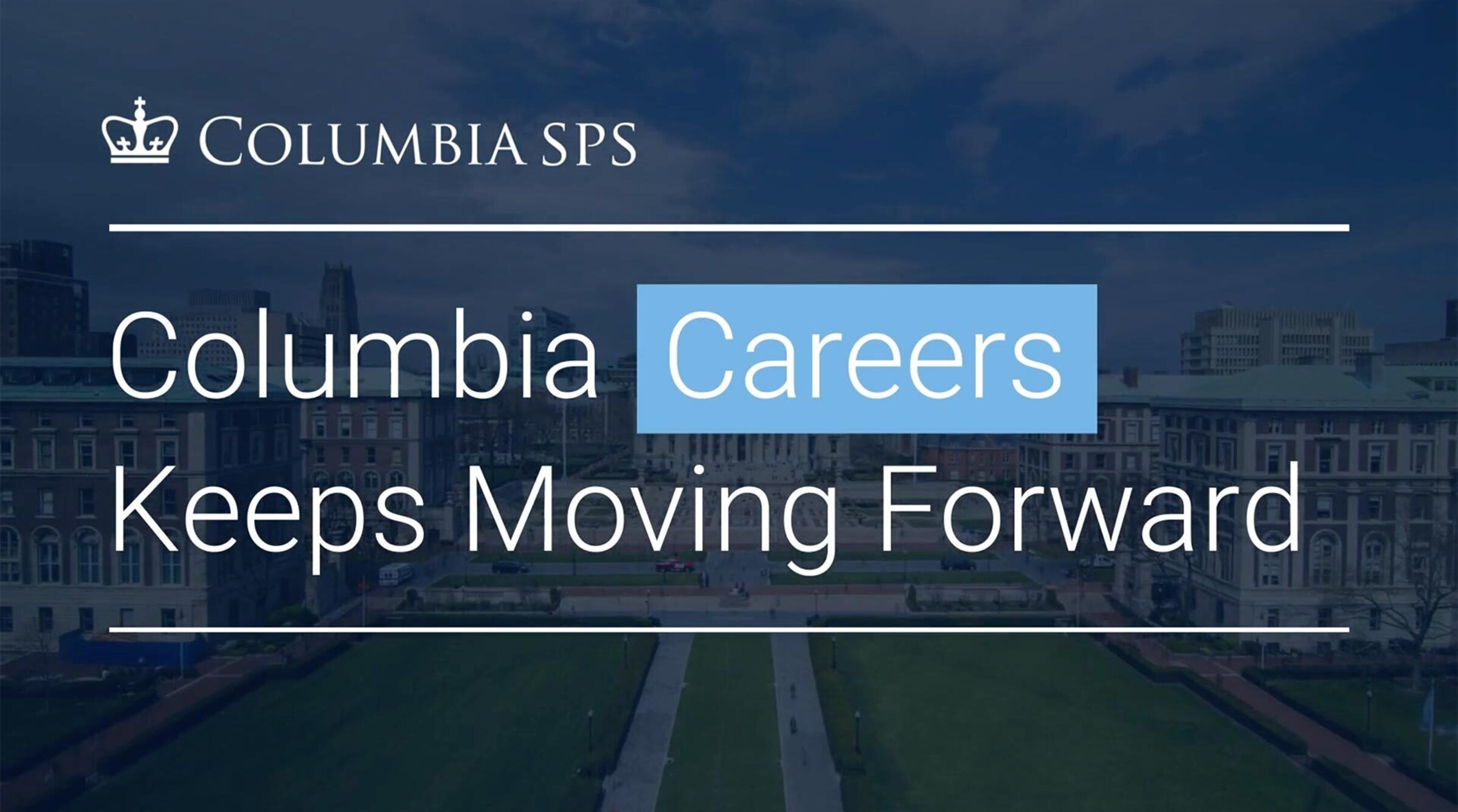 "A Video Cover Image reads, ""Columbia Keeps Careers Moving Forward."""