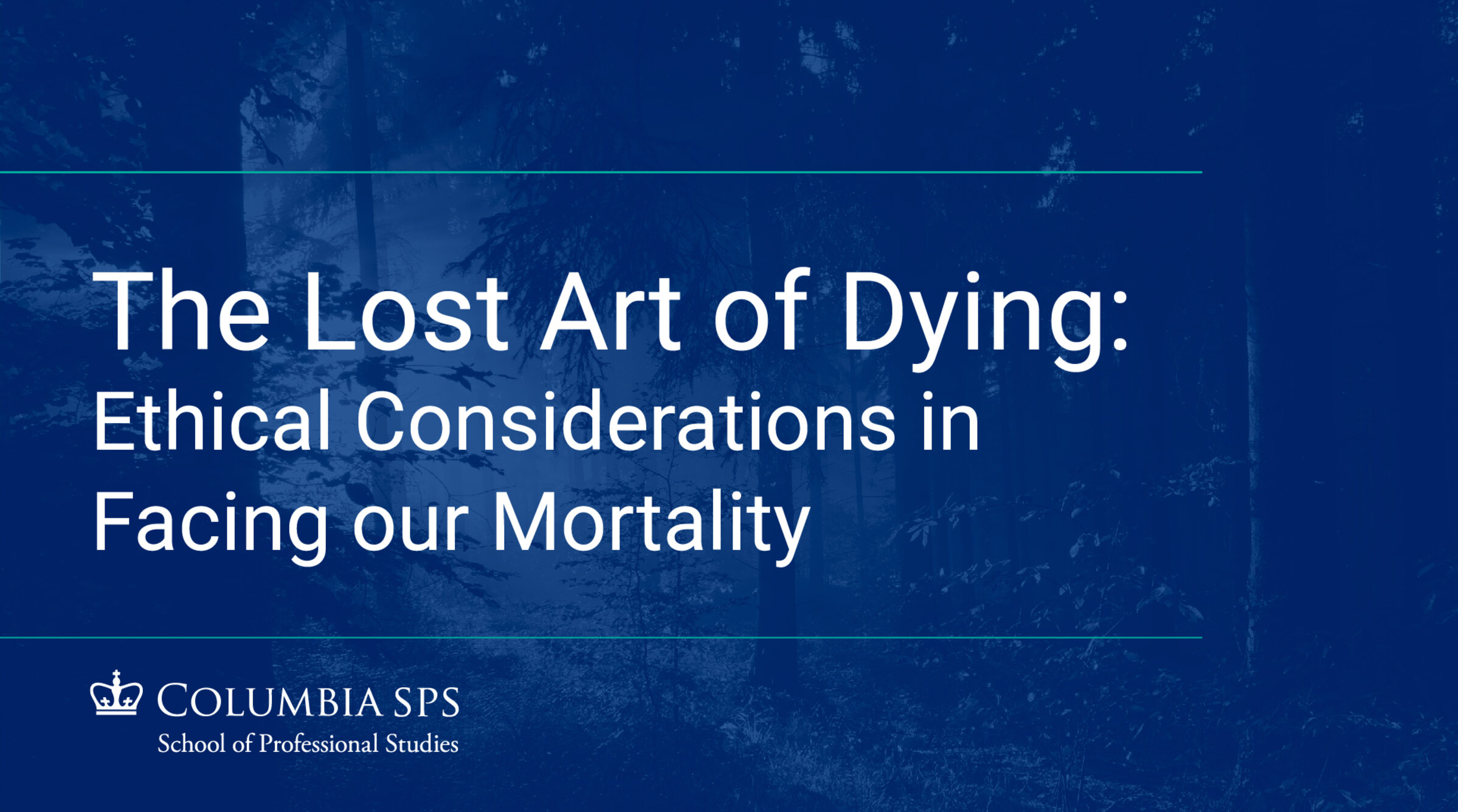 "A cover image for the recording of the Bioethics event, ""The Lost Art of Dying: Ethical Considerations in Facing our Mortality."""