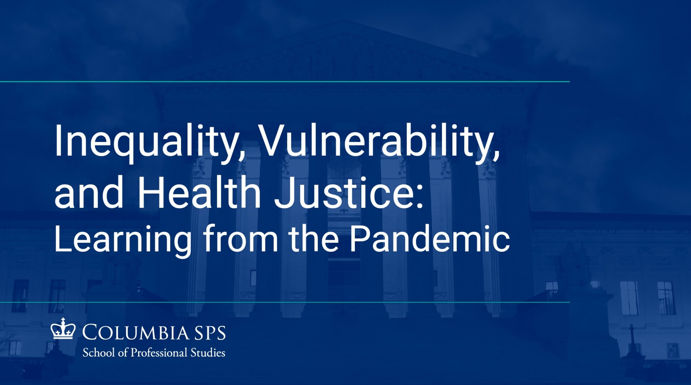 "A cover image for a recording of the Bioethics webinar on  ""Video Cover Image - Inequality, Vulnerability, and Health Justice: Learning from the Pandemic."""
