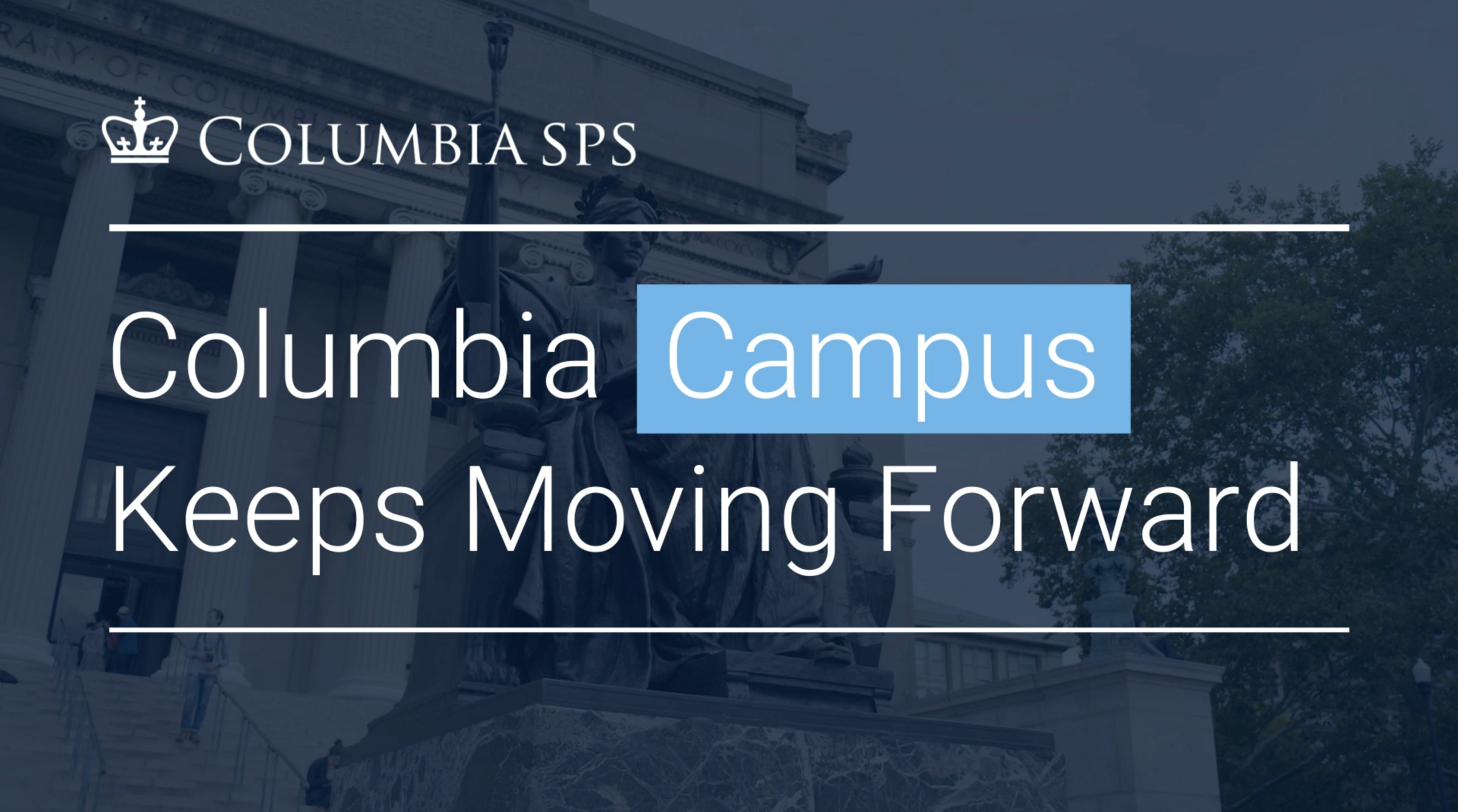 Columbia Campus Keeps Moving Forward